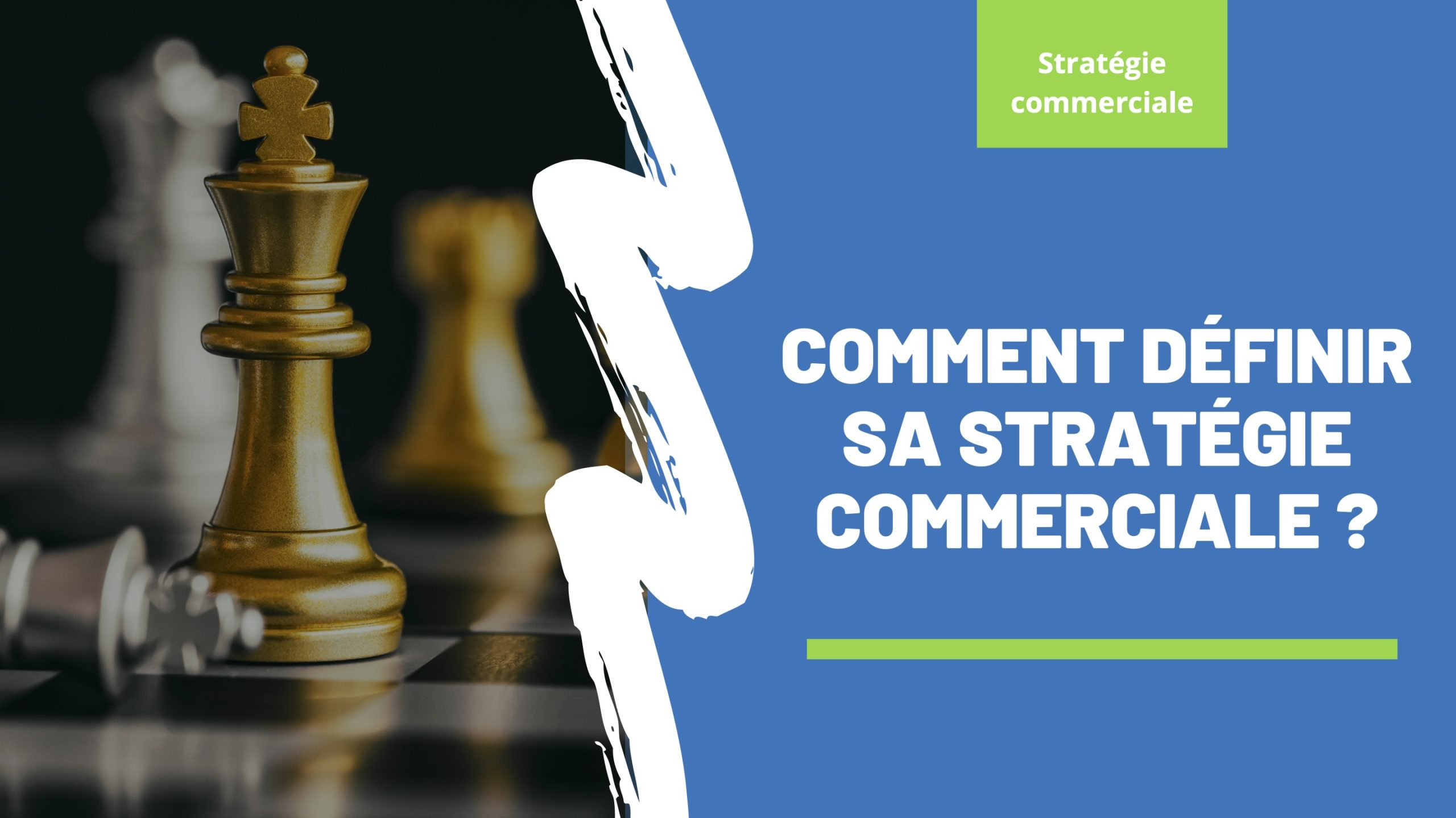 Quel est votre stratégie commerciale ?
